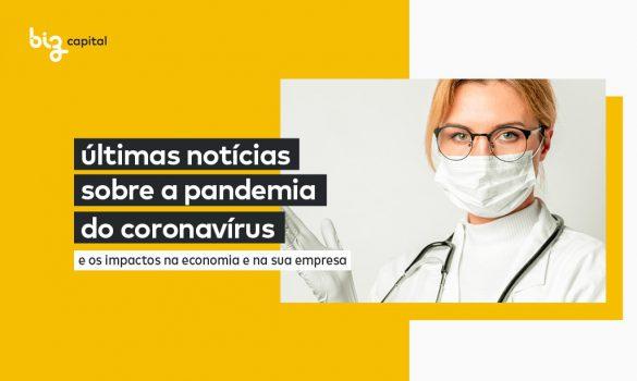 Últimas notícias sobre os impactos do Coronavírus na sua empresa
