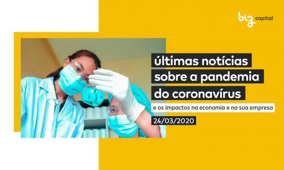 Covid-19: últimas notícias sobre a Pandemia do Coronavírus e os impactos econômicos e no seu negócio