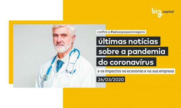 Covid-19: confira as últimas notícias sobre a Pandemia do Coronavírus e os impactos no Brasil e na sua empresa