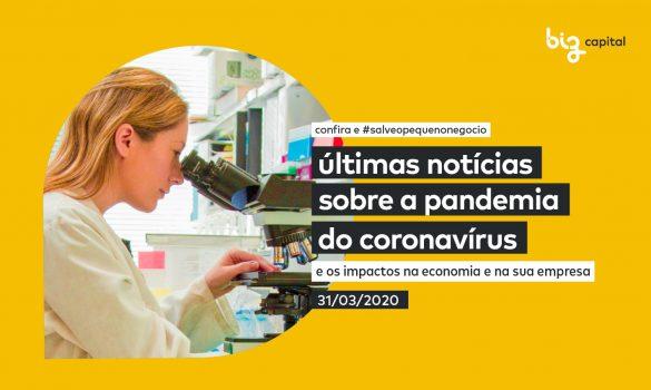 Coronavírus e seus impactos: as últimas notícias sobre a Pandemia