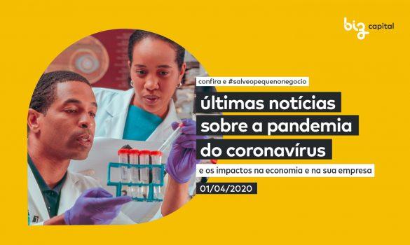 Coronavírus e seus impactos: as últimas notícias sobre a Pandemia da COVID-19