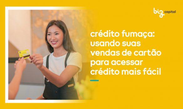 Crédito fumaça: usando suas vendas de cartão para acessar crédito mais fácil
