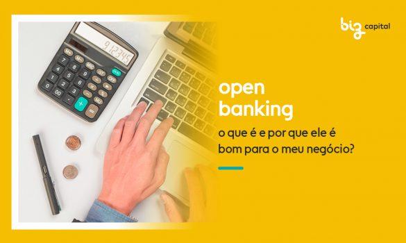 Open Banking: o que é e por que ele é bom para o meu negócio?