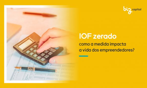 IOF zero: como a medida impacta a vida dos empreendedores