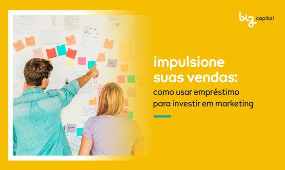 Saiba como usar o empréstimo para investir em marketing