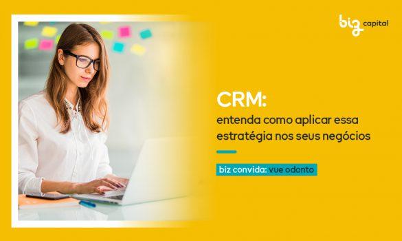 CRM: entenda como aplicar essa estratégia no seu negócio